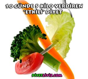 10 Günde 5 Kilo Verdiren Etkili Diyet Listesi